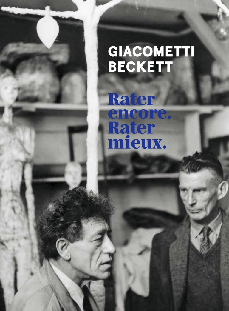 Fondation Giacometti -  Giacometti / Beckett - Rater encore. Rater mieux.